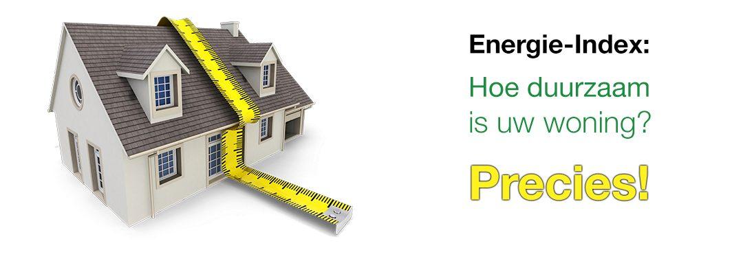 Energie-Index: Hoe duurzaam is uw woning? Precies!